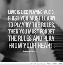 Music Love Quotes Cool Love Is Like Playing Music First You Must Learn To Play By The