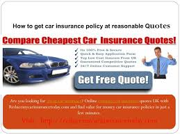 how to get car insurance policy at reasonable quotes ppt car insurance compare