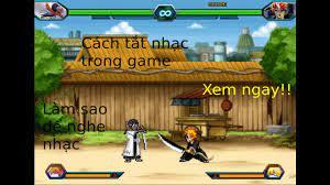 Độc Nhãn Gamer] Bleach Vs Naruto (Mod)-Cách tắt nhạc game - YouTube