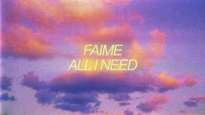 Faime - <b>All I Need</b> (Official Lyric Video) - YouTube