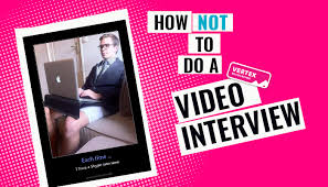 How To Do A Video Interview How Not To Do A Video Interview