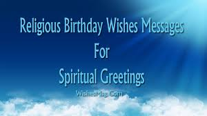 60 Religious Birthday Wishes Messages And Quotes Wishesmsg