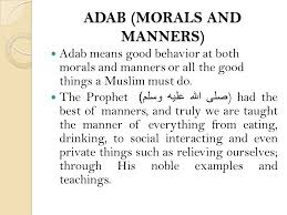 sharia law is the moral code and religious law of islam sharia is adab morals and manners adab means good behavior at both morals and manners or