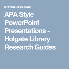 Apa Style For Powerpoint Apa Style Powerpoint Presentations Holgate Library