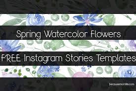 Spring Watercolor Flowers Free Instagram Stories Templates