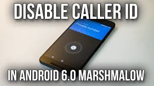 Phone Nexus To Caller 6 Id Hide And Number Youtube - In 0 How Marshmallow Demo Android 6p Your Disable