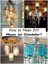 how to make diy mason jar chandelier 25 creative ideas