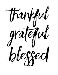 Thankful Grateful Blessed I Picked Thankful Grateful And Blessed Magnificent Thankful Quotes