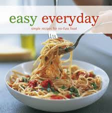 Easy Everyday Simple Recipes For No Fuss Food Easy Ryland Peters
