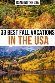33 best fall vacations in the us 2021
