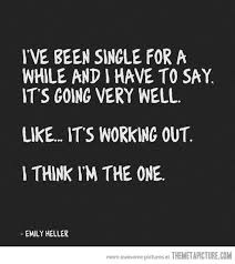 Funny Being Single Quotes Awesome Single For A While Fun Pinterest Yep Yep Funny Quotes And