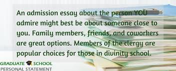 help admission essay about the person i admire essay about someone you admire writing tips