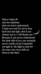 Dark Side And Light Side Quotes I Am The One Person Who Will Always Help Bring You From The