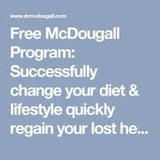 free mcdougall program successfully change your t lifestyle quickly regain your lost health