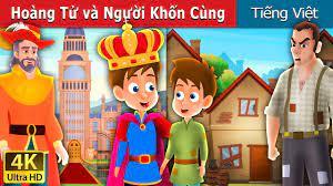 Hoàng Tử và Người Khốn Cùng | Chuyen co tich | Truyện cổ tích việt nam -  YouTube
