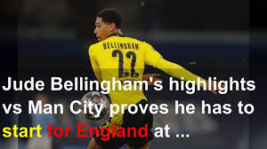 Jude bellingham, born in 2003, wasn't alive when borussia dortmund last won a european trophy. Jude Bellingham S Highlights Vs Man City Proves He Has To Start For England At Euro 2020 Youtube