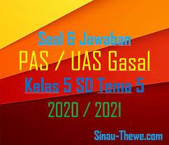 Soal pai dan kunci jawaban. Soal Jawaban Pas Kelas 5 Sd Tema 5 Semester Gasal Kurikulum 2013 Tahun 2020 2021 Sinau Thewe Com