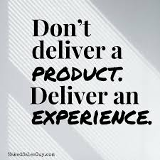 Sales Quotes Gorgeous Don't Deliver A Product Deliver An Experience More Sales Quotes