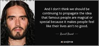Quotes From Famous People 17 Best Russell Brand Quote And I Don't Think We Should Be Continuing To