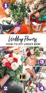 how to diy wedding flowers under 500 including wedding bouquets centerpieces and decorations i
