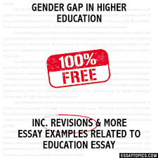 gender gap in higher education essay gender gap in higher education hide essay types
