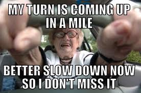 Elderly Driver Logic : AdviceAnimals via Relatably.com