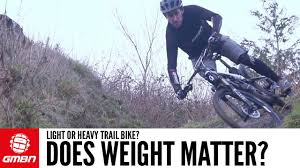 Mountain Bike Weight Comparison Chart Light Or Heavy Trail Bike How Important Is Mountain Bike Weight