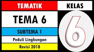 You can do the exercises online or download the worksheet as pdf. Soal Tematik Kelas 6 Tema 6 Subtema 1 Dan Kunci Jawaban Peduli Lingkungan Youtube