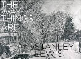 the new york studio school is pleased to present stanley lewis the way things are curated by karen wilkin and featuring works from the william