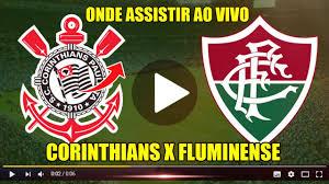 ONDE ASSISTIR CORINTHIANS X FLUMINENSE AO VIVO | 29 RODADA DO CAMPEONATO  BRASILEIRO 2020 - YouTube