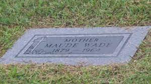 Maude Wade (1879-1964) - Find A Grave Memorial