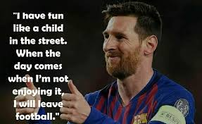 17 Best Lionel Messi Quotes On Football Life And Success