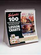 Tom Lynch 100 Watercolor Workshop Lesson Charts Tom Lynchs 100 Watercolor Workshop Lesson Charts Book