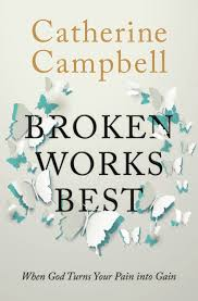 Catherine Campbell Broken Works Best