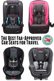 For safety, it is very important to have a car seat that fits your child and faces the right direction. Best Faa Approved Car Seats For Travel Have Baby Will Travel