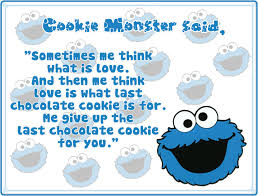 cookie monster quotes love. Beautiful Quotes Cookie Monster Said By FyiSus  On Quotes Love