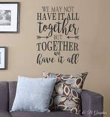 single word wall decals we may not have it all together but together we have it