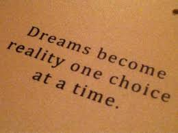 Dreams Become Reality Quote Best Of Dreams Become Reality One Choice At A Time Unknown NYUPoly
