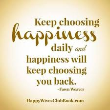 Quotes About Choosing Love Inspiration Quotes About Love Keep Choosing Happiness Happy Wives Club