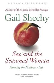 Sheehy sex and the seasoned woman
