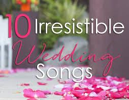 Wedding Song Playlist 10 Irresistible Wedding Songs Playlist Adventures Of A