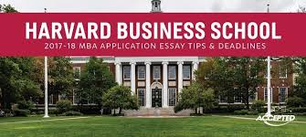 harvard business school mba essay tips deadlines harvard hbs must have liked the responses to last year s excellent essay question this year s question is the same indeed there is very little change in the broad