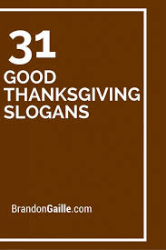 Catchy Vending Machine Slogans Fascinating 48 Good Thanksgiving Slogans And Mottos Catchy Slogans Pinterest