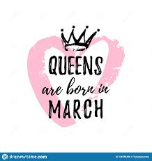 Popular Phrase Queens Are Born In March With Freehand Crown And