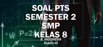 Soal dan kunci jawaban bahasa indonesia kelas 8 semester 2. Download Soal Bahasa Indonesia Pts Kelas 8 Smp Semester 2 2020