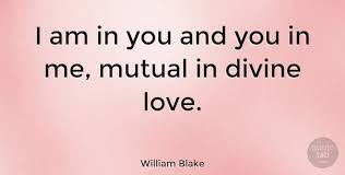 William Blake I Am In You And You In Me Mutual In Divine Love Delectable Divine Love Quotes