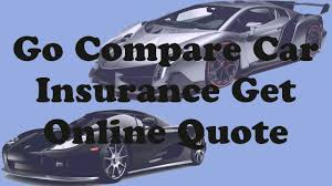 go compare car insurance get quote