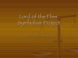pamela lord of the flies symbolism project lord of the flies symbolism project by pamela vergara