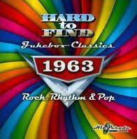 Hard To Find Jukebox Classics 1963 Rock Rhythm Pop