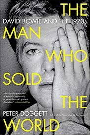 The Man Who Sold the <b>World</b>: <b>David Bowie</b> and the 1970s: Doggett ...